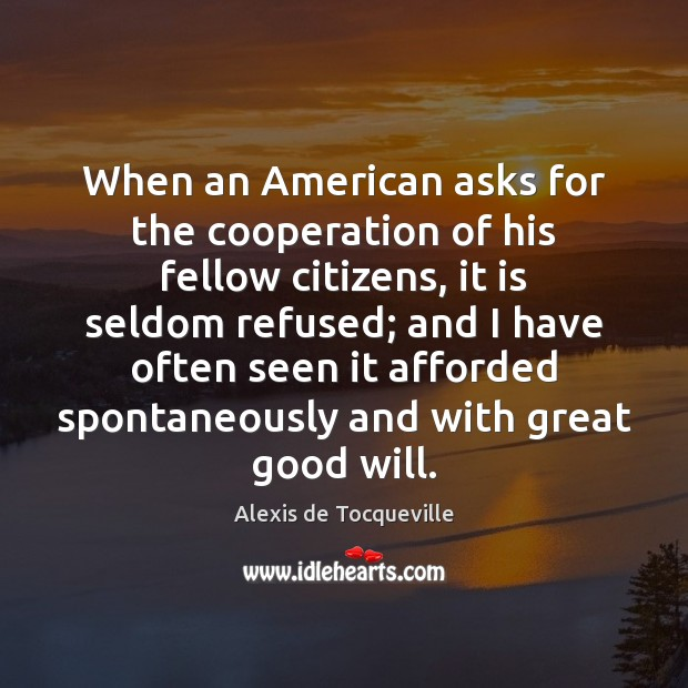 When an American asks for the cooperation of his fellow citizens, it Image
