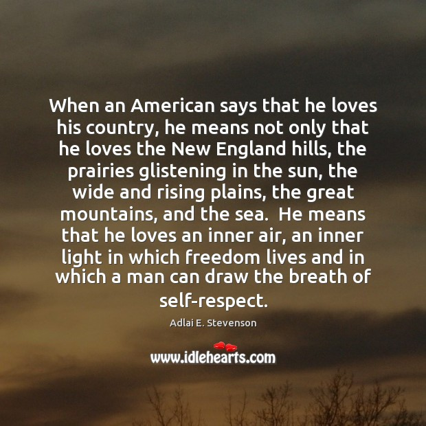 Image, When an American says that he loves his country, he means not