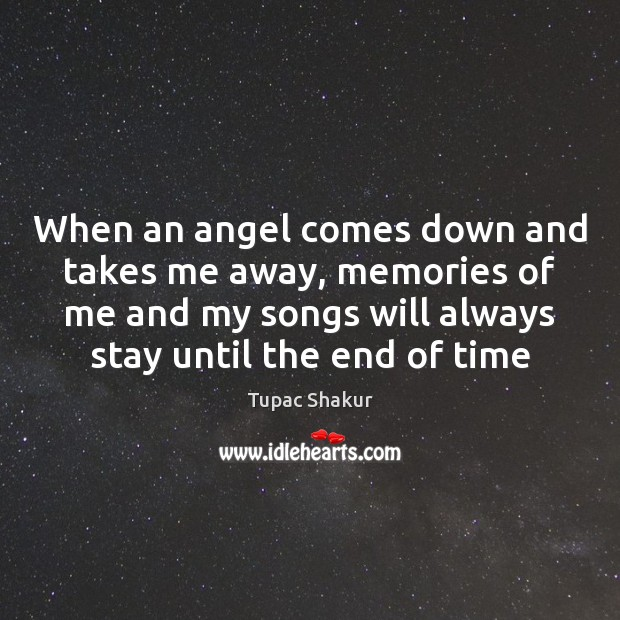 When an angel comes down and takes me away, memories of me Image