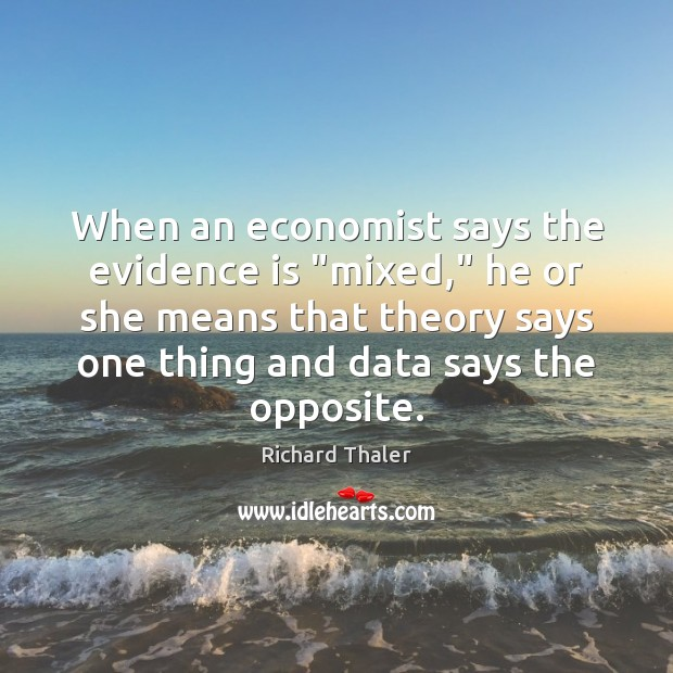 """When an economist says the evidence is """"mixed,"""" he or she means Image"""