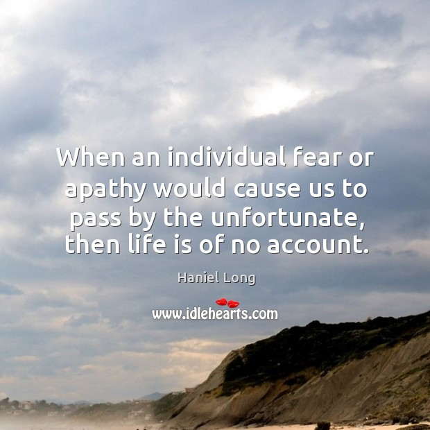 When an individual fear or apathy would cause us to pass by Image
