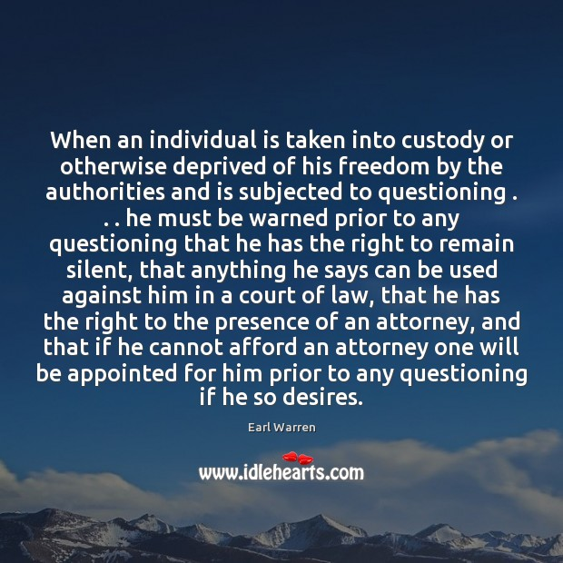 Image, When an individual is taken into custody or otherwise deprived of his