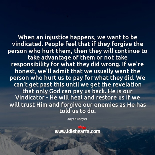 When an injustice happens, we want to be vindicated. People feel that Image