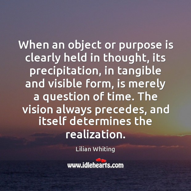 When an object or purpose is clearly held in thought, its precipitation, Image