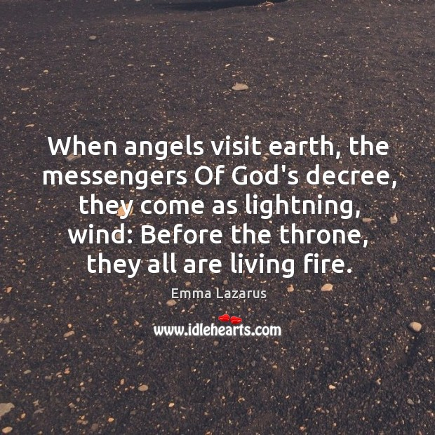 When angels visit earth, the messengers Of God's decree, they come as Image
