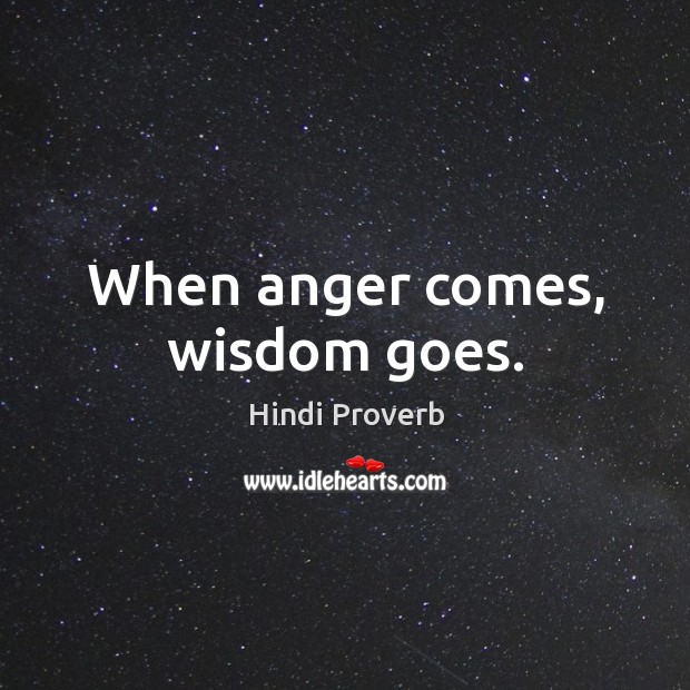 When anger comes, wisdom goes. Hindi Proverbs Image