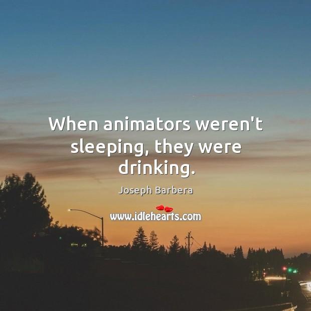 When animators weren't sleeping, they were drinking. Image