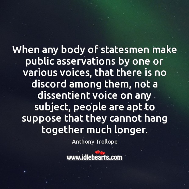 When any body of statesmen make public asservations by one or various Anthony Trollope Picture Quote