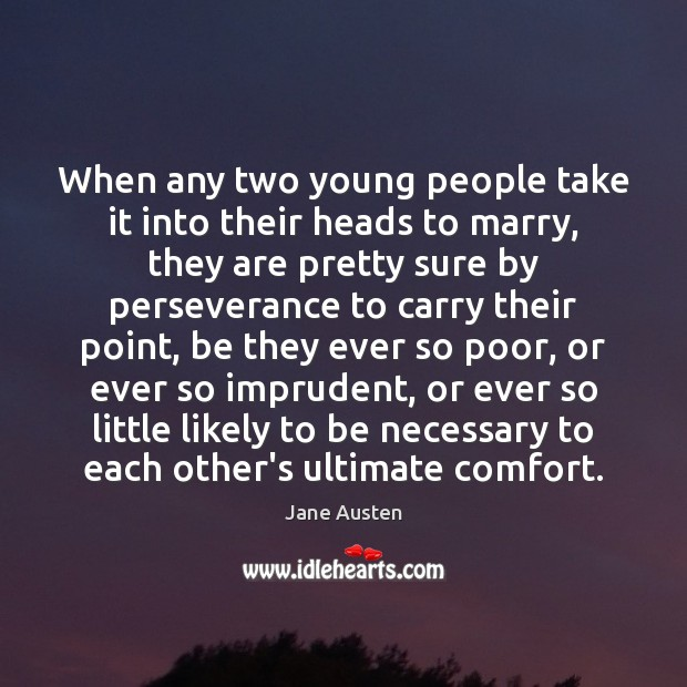 When any two young people take it into their heads to marry, Jane Austen Picture Quote