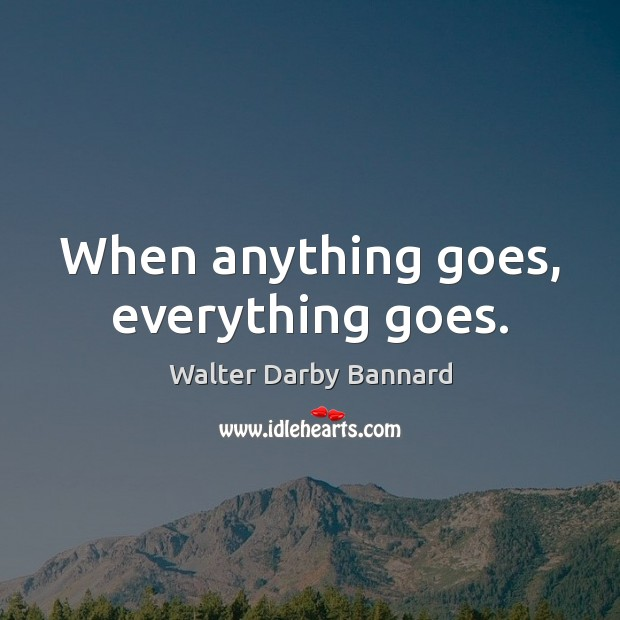 When anything goes, everything goes. Image