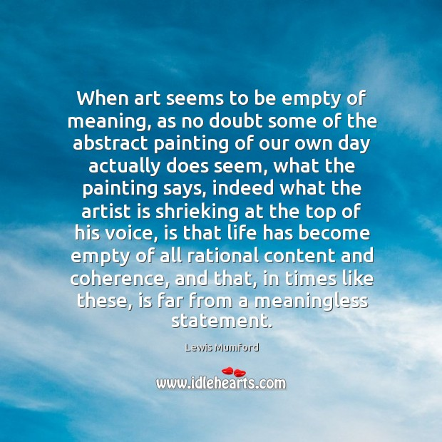 When art seems to be empty of meaning, as no doubt some Image