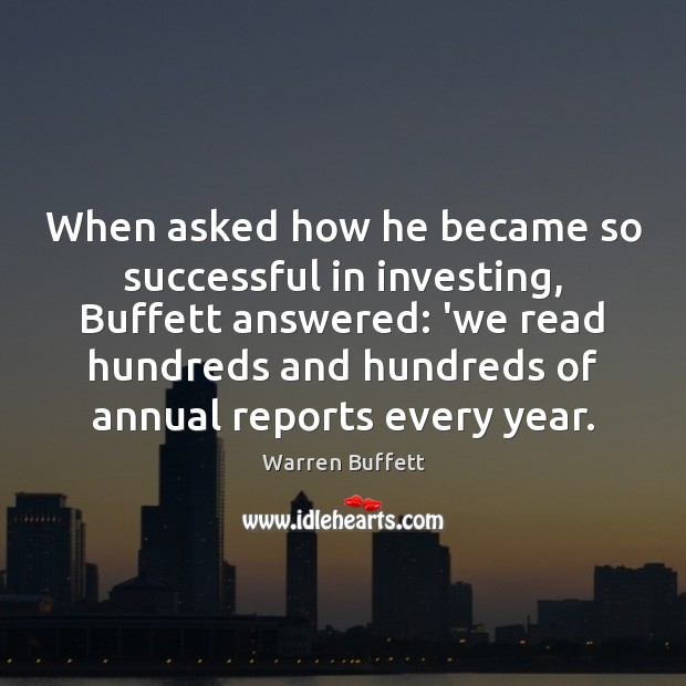 Image, When asked how he became so successful in investing, Buffett answered: 'we