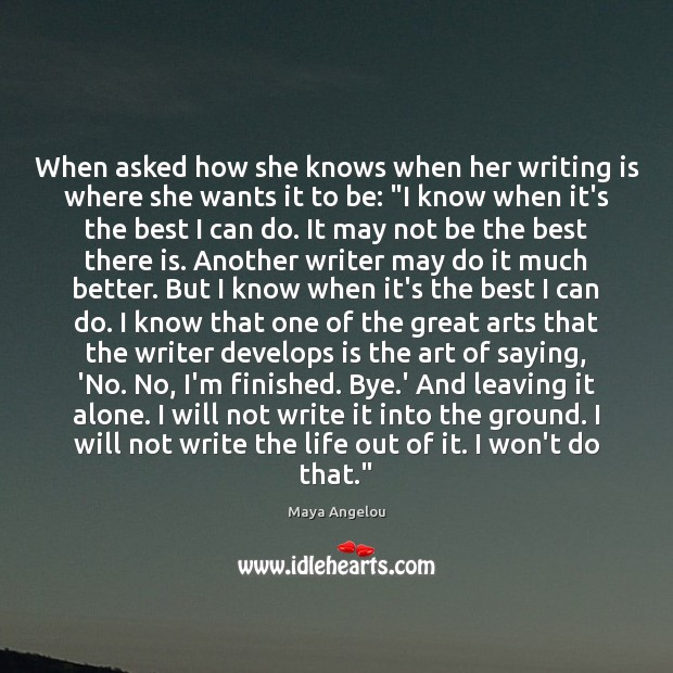 Image, When asked how she knows when her writing is where she wants