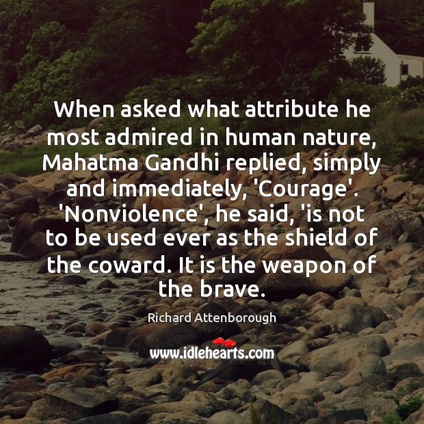 Image, When asked what attribute he most admired in human nature, Mahatma Gandhi