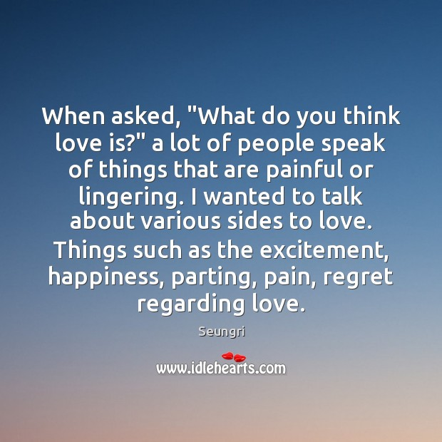 "Image, When asked, ""What do you think love is?"" a lot of people"