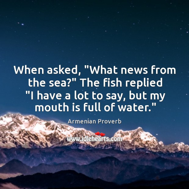 "When asked, ""what news from the sea?"" Armenian Proverbs Image"