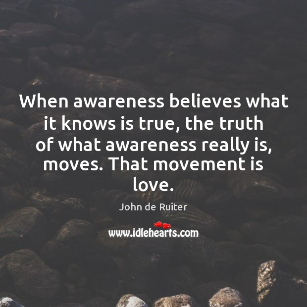 When awareness believes what it knows is true, the truth of what Image