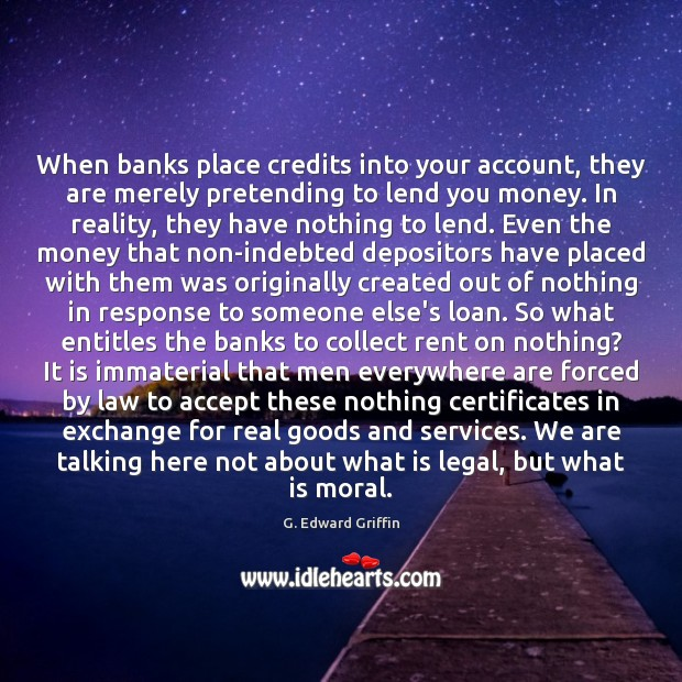 When banks place credits into your account, they are merely pretending to Image