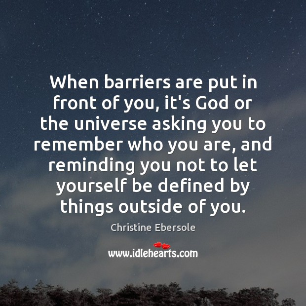 When barriers are put in front of you, it's God or the Christine Ebersole Picture Quote