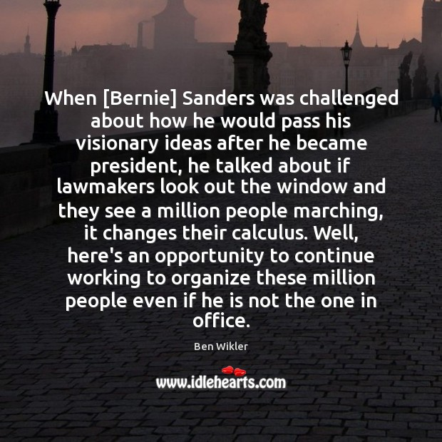 Image, When [Bernie] Sanders was challenged about how he would pass his visionary