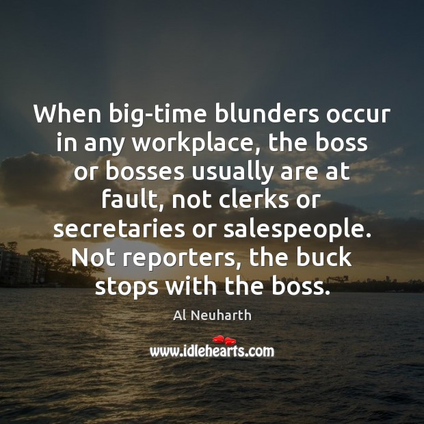 Image, When big-time blunders occur in any workplace, the boss or bosses usually