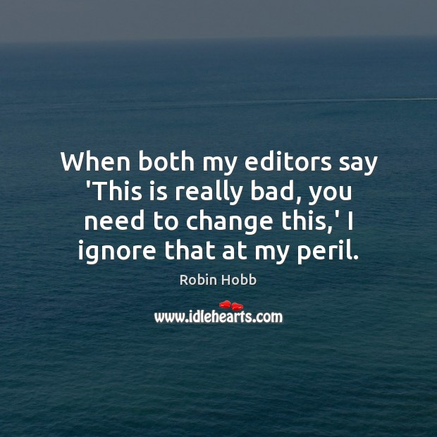Image about When both my editors say 'This is really bad, you need to