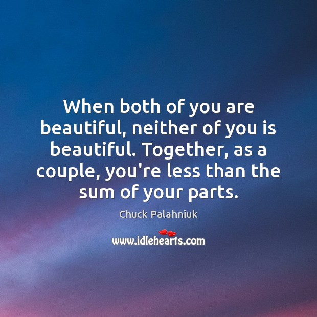 Image, When both of you are beautiful, neither of you is beautiful. Together,