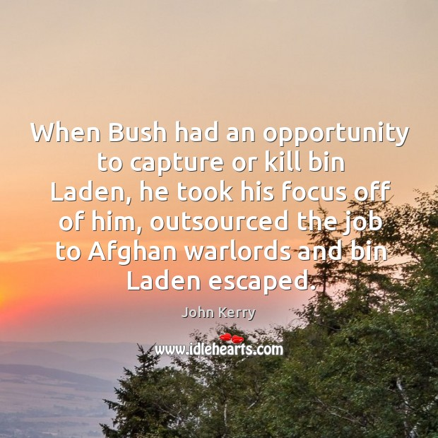 Image, When bush had an opportunity to capture or kill bin laden