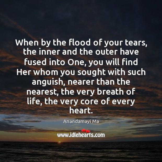 Image, When by the flood of your tears, the inner and the outer