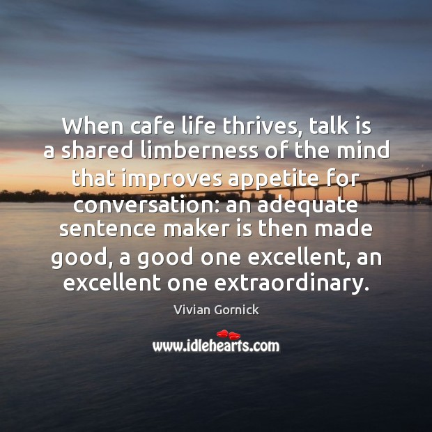 Image, When cafe life thrives, talk is a shared limberness of the mind