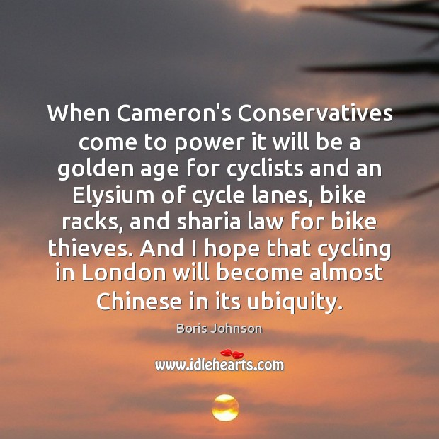 Image, When Cameron's Conservatives come to power it will be a golden age