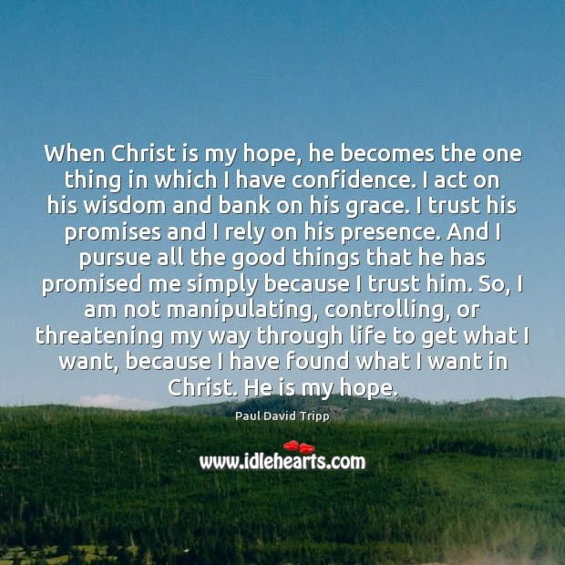 When Christ is my hope, he becomes the one thing in which Image