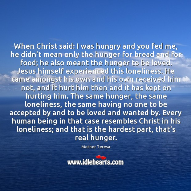 Image, When Christ said: I was hungry and you fed me, he didn't