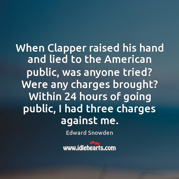 Image, When Clapper raised his hand and lied to the American public, was