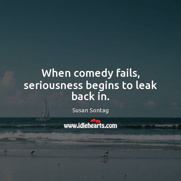 When comedy fails, seriousness begins to leak back in. Image