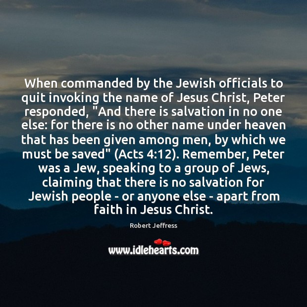 When commanded by the Jewish officials to quit invoking the name of Image