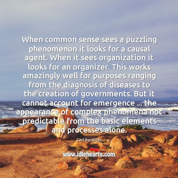 Image, When common sense sees a puzzling phenomenon it looks for a causal