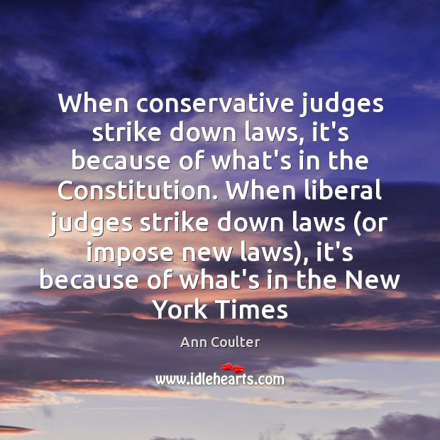 Image, When conservative judges strike down laws, it's because of what's in the