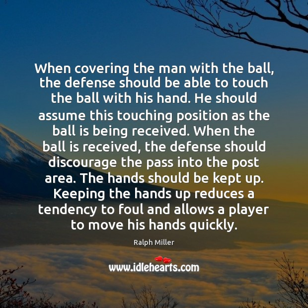 When covering the man with the ball, the defense should be able Image