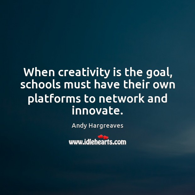 When creativity is the goal, schools must have their own platforms to Image