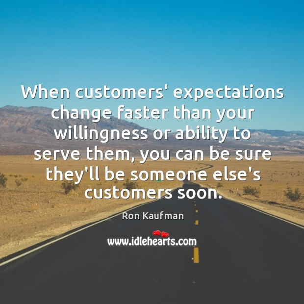 When customers' expectations change faster than your willingness or ability to serve Image