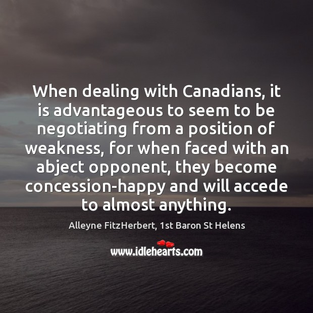 Image, When dealing with Canadians, it is advantageous to seem to be negotiating