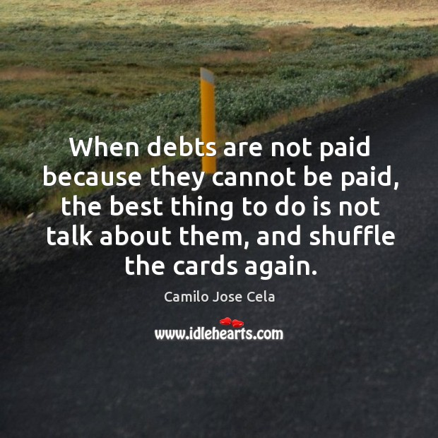 Image, When debts are not paid because they cannot be paid, the best thing to do is not talk