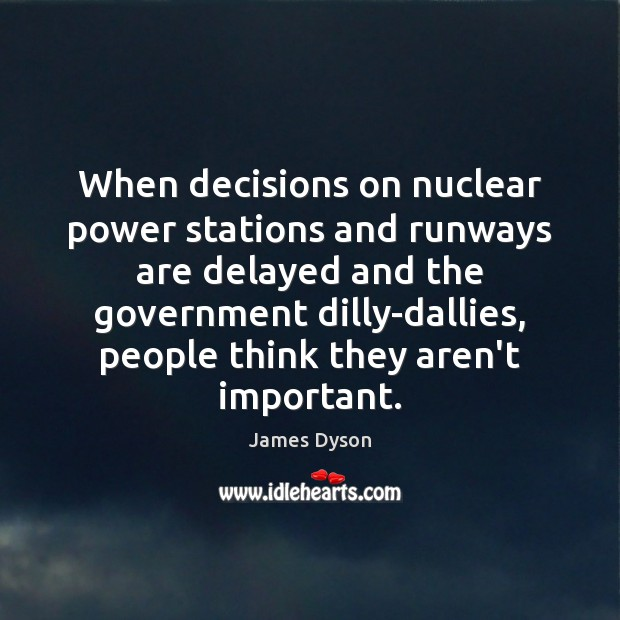 When decisions on nuclear power stations and runways are delayed and the Image