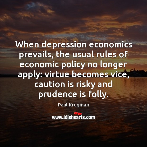 Image, When depression economics prevails, the usual rules of economic policy no longer