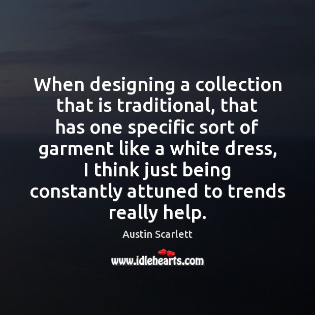 Image, When designing a collection that is traditional, that has one specific sort