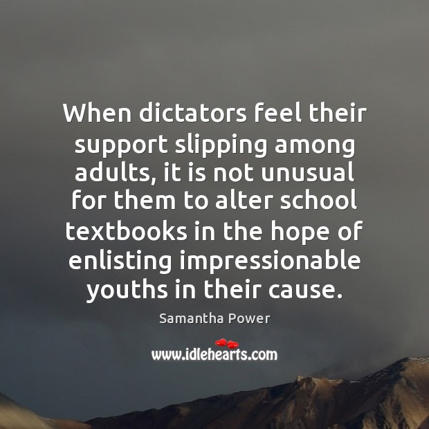 When dictators feel their support slipping among adults, it is not unusual Image