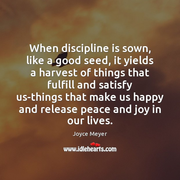 Image, When discipline is sown, like a good seed, it yields a harvest