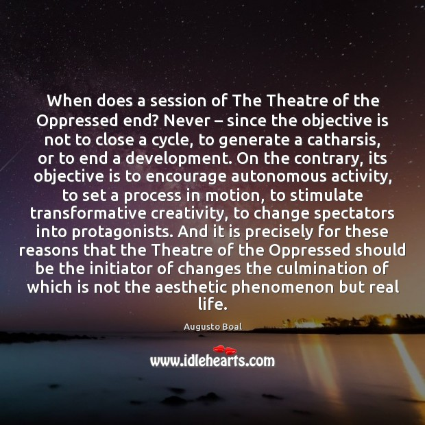 Image, When does a session of The Theatre of the Oppressed end? Never –