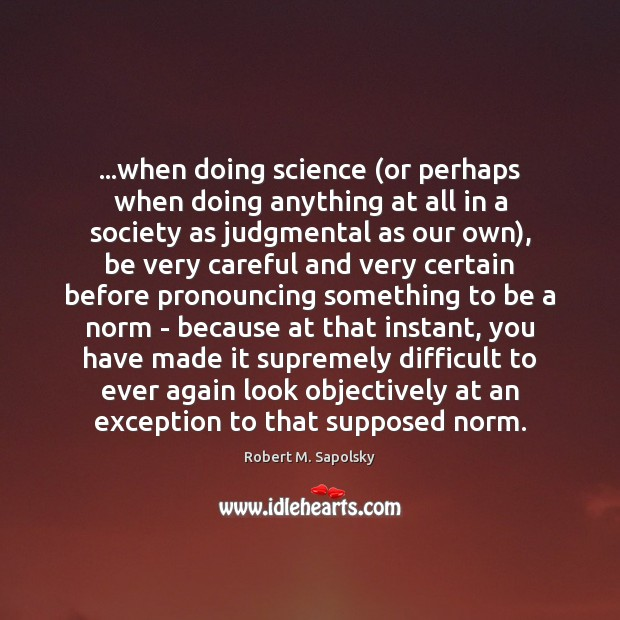 Image, …when doing science (or perhaps when doing anything at all in a
